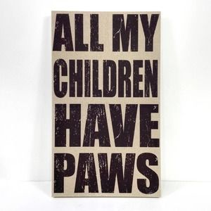 All My Children Have Paws Canvas Wall Art Word Tan